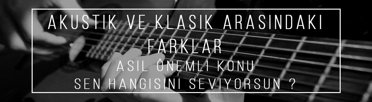 klasik gitar mı akustik gitar mı