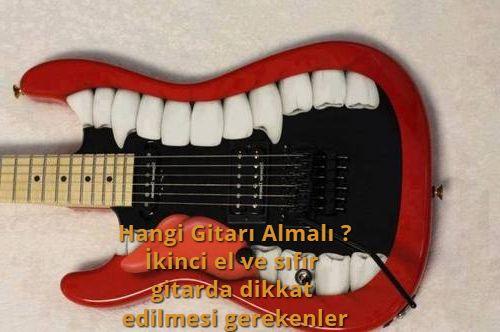 Hangi Gitarı Almalı ?