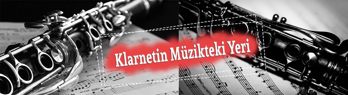 klarnetin müzikteki yeri