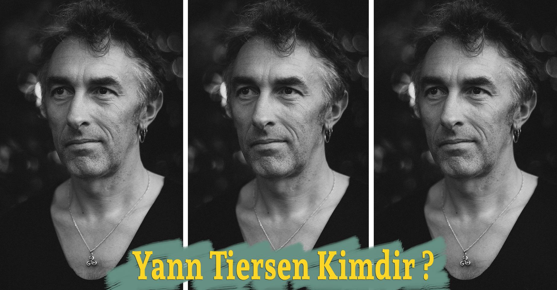 Yann Tiersen Kimdir
