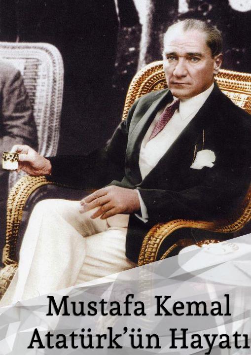 Mustafa Kemal'in Hayatı