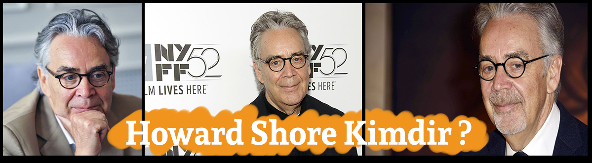 Howard Shore Kimdir ?