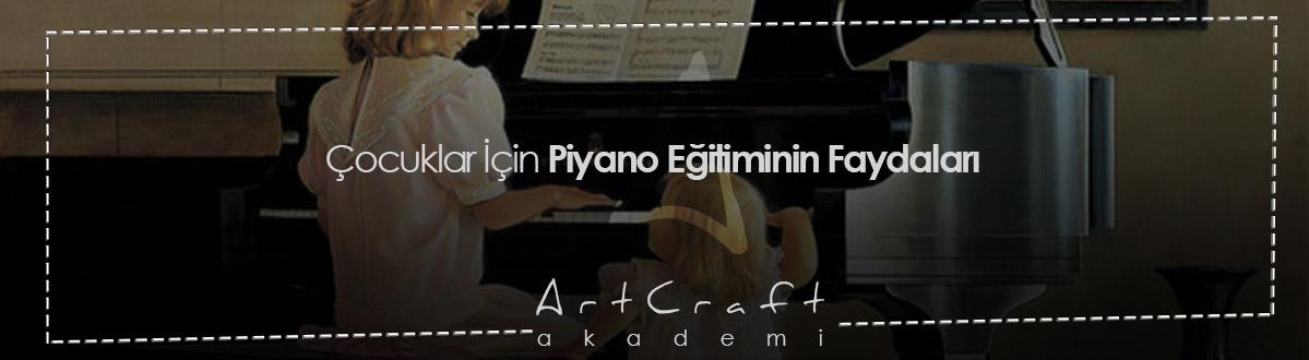 Çocuklar İçin Piyano Eğitiminin Faydaları