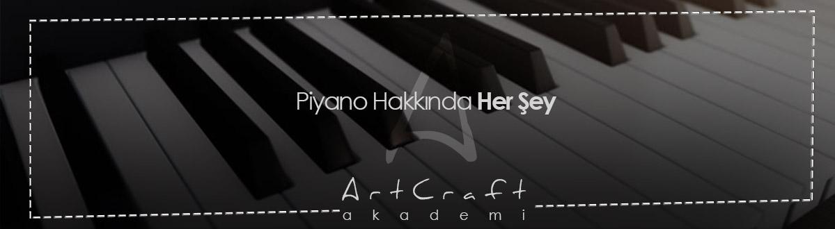 Piyano Hakkında Her Şey